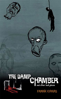 The Damp Chamber and Other Bad Places